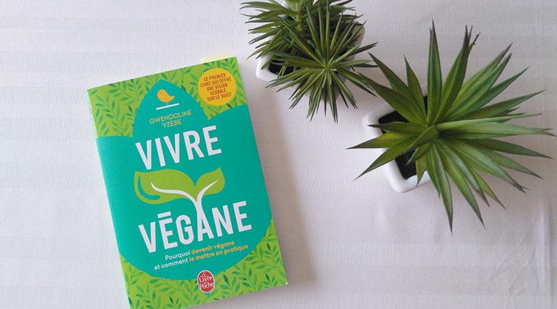 vivre vegane gwendoline yzebe ma conscience écolo